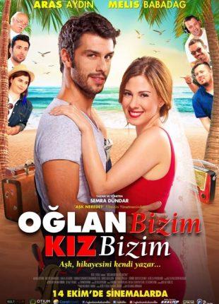 فيلم الولد ولدنا و البنت بنتنا Oğlan Bizim Kız Bizim