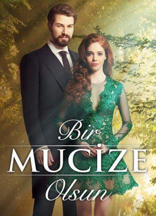 2018 Bir Mucize Olsun مسلسل لتحدث معجزة التركي صور الأبطال + تقرير مسلسل لتحدث معجزة الموسم الأول مترجم للعربية. قصة مسلسل لتحدث معجزة التركي مترجمة.