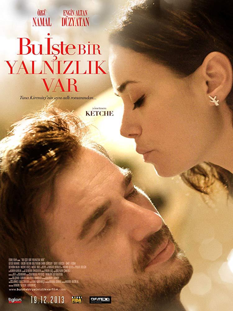 """2013 Bu İşte Bir Yalnızlık Var مشاهدة الفيلم التركي """"هنالك وحدة في هذا الأمر"""" مترجم أونلاين. فيلم هنالك وحدة في هذا الأمر التركي مترجم للعربية."""